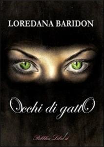Occhi di gatto - Loredana Baridon - copertina