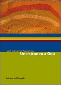 Un estraneo a Goa - José Eduardo Agualusa - copertina