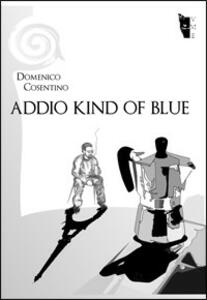 Addio kind of blue - Domenico Cosentino - copertina