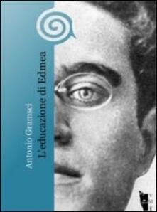 L' educazione di Edmea - Antonio Gramsci - copertina