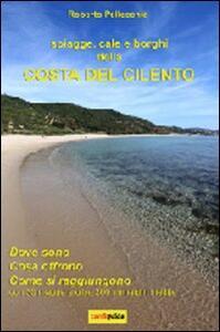 Spiagge, cale e borghi della costa del Cilento - Roberto Pellecchia - copertina
