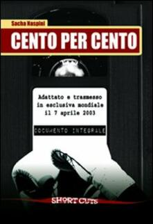 Cento per cento - Sacha Naspini - copertina