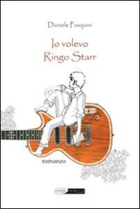 Io volevo Ringo Starr