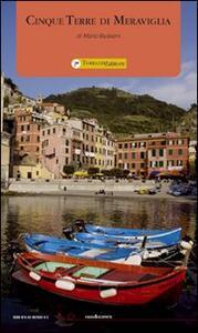 Cinque Terre di meraviglia - Mario Bussoni - copertina
