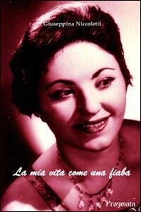 La mia vita come una fiaba - Giuseppina Niccoletti - copertina