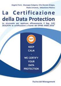La certificazione della data protection - Angelo Freni,Giuseppe Galgano,Vito Donato Grippa - copertina