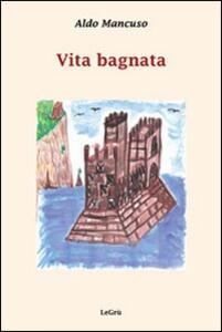 Vita bagnata - Aldo Mancuso - copertina