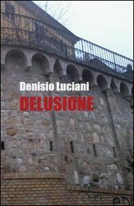 Delusione - Denisio Luciani - copertina