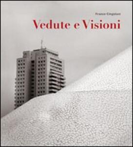Vedute e visioni. Ediz. italiana, inglese e spagnola - Franco Cingolani - copertina