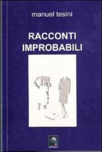 Racconti improbabili - Manuel Tesini - copertina