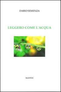 Leggero come l'acqua - Dario Semenza - copertina