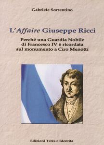 L' «affaire» Giuseppe Ricci. Perché una guardia nobile di Francesco IV è ricordata sul monumento a Ciro Menotti - Gabriele Sorrentino - copertina