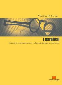 I paralleli. Narratori contemporanei e classici italiani a confronto