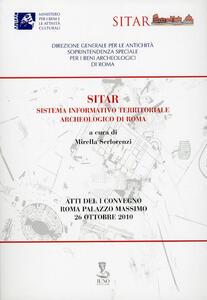 Sitar-sistema informativo territoriale archeologico di Roma. Atti del Convegno (Roma, 26 ottobre 2010) - copertina