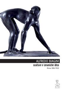 Foto Cover di Alfredo Biagini. Sculture e ceramiche déco (1886-1952), Libro di  edito da Iuno