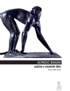 Libro Alfredo Biagini. Sculture e ceramiche déco (1886-1952)