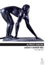 Alfredo Biagini. Sculture e ceramiche déco (1886-1952)