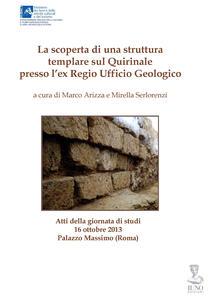 La scoperta di una struttura templare sul Quirinale presso l'Ex Regio Ufficio Geologico. Atti della Ggiornata di studi (Roma, 16 ottobre 2013) - copertina