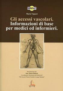 Gli accessi vascolari. Informazioni di base per medici e infermieri - Mario V. Gneri - copertina