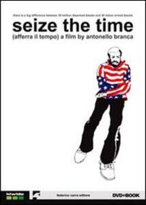 Seize the time (Afferra il tempo). DVD. Con libro - Antonello Branca - copertina