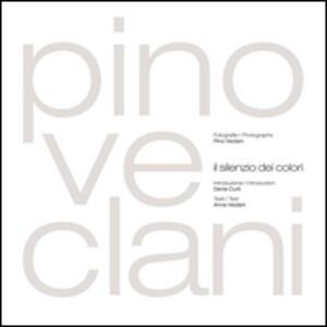 Il silenzio dei colori. Ediz. italiana e inglese - Pino Veclani,Anna Veclani - copertina