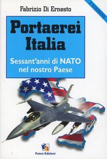 Portaerei Italia. Sessantanni di NATO nel nostro paese.pdf