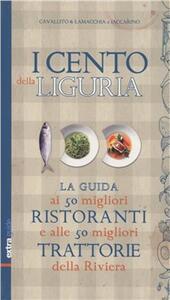 I cento della Liguria - Stefano Cavallito,Alessandro Lamacchia,Luca Iaccarino - copertina