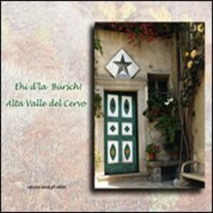 Ehi d'la Bürsch. Alta valle Cervo. Ediz. italiana e inglese - Anna Bosazza - copertina