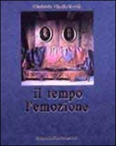 Il tempo e l'emozione. Ediz. italiana, inglese e francese