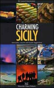 Charming Sicily. Itineraries, resorts and useful suggestions