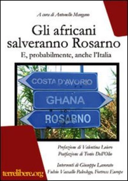 Gli africani salveranno Rosarno. E, probabilmente, anche l'Italia - copertina