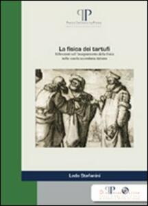 La fisica dei tartufi. Riflessioni sull'insegnamento della fisica nella scuola secondaria italiana - Ledo Stefanini - copertina