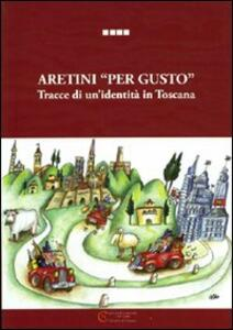 Aretini «per gusto». Tracce di un'identità in Toscana - copertina