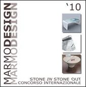 Marmo design '10. Stone in stone out. Ediz. italiana