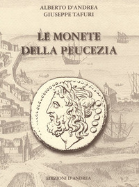 Le Le monete della Peucezia - D'Andrea Alberto Tafuri Giuseppe - wuz.it