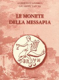 Le Le monete della Messapia - D'Andrea Alberto Tafuri Giuseppe - wuz.it
