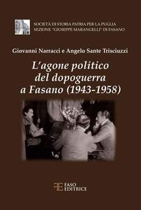 L' agone politico del dopoguerra a Fasano (1943-1958) - Giovanni Narracci,Angelo S. Trisciuzzi - copertina