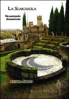 La Scarzuola. Un santuario dimenticato - Andrea Armati - copertina