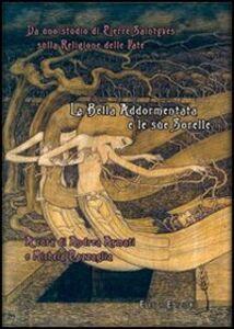 Libro La bella addormentata e le sue sorelle. Da uno studio di Pierre Saintyves sul culto delle fate Michela Pazzaglia , Andrea Armati , Pierre Saintyves