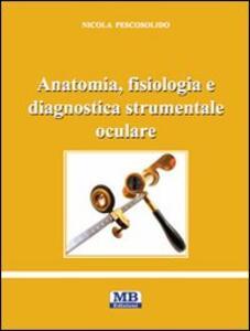 Anatomia, fisiologia e diagnostica strumentale oculare