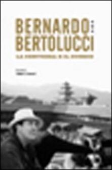 Bernardo Bertolucci. La certezza e il dubbio - Fabien S. Gerard - copertina