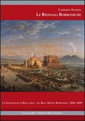 Le Biennali borboniche. Le esposizioni di belle arti nel Real Museo Borbonico 1826-1859. Con CD-ROM