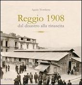 Reggio 1908, dal disastro alla rinascita
