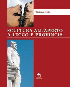 Scultura all'aperto a Lecco e provincia