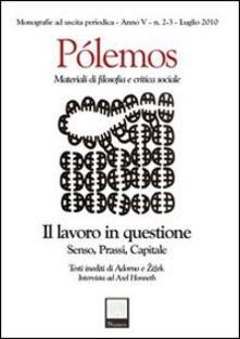 Pólemos. Materiali di filosofia e critica sociale. Il lavoro in questione. Senso, prassi, capitale - copertina