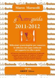 GAstroguida (2009-2010). Riflessioni (g)astrologiche per scoprire le influenza del segno zodiacale nel rapporto tra cibo e gusto