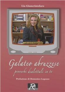 Galateo abruzzese. Proverbi dialettali - Lia Giancristofaro - copertina