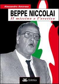 Beppe Niccolai. Il missino e l'eretico