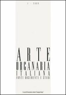 Arte organaria italiana. Fonti documenti e studi (2011). Con CD-ROM. Vol. 3.pdf