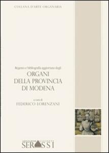 Regesto e bibliografia aggiornata degli organi della provincia di Modena